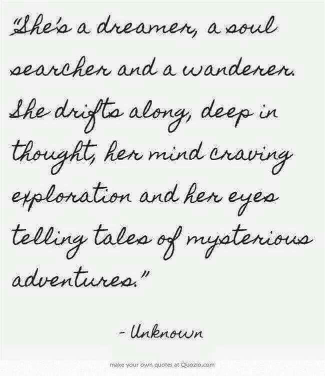 Always the dreamer...