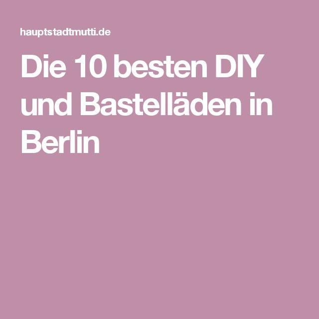 Die 10 besten DIY und Bastelläden in Berlin