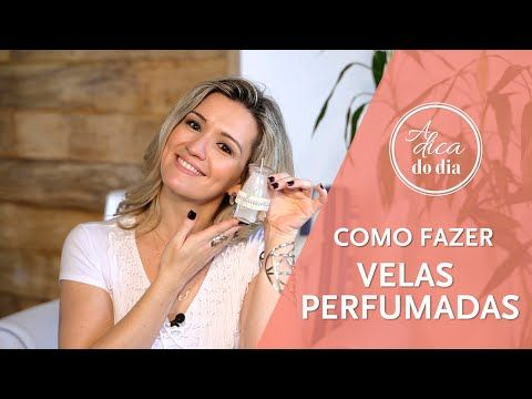 fazer vela perfumada | #aDicadoDia Flávia Ferrari