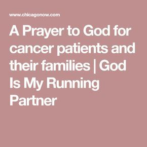 A Prayer to God for cancer patients and their families | God Is My Running Partner