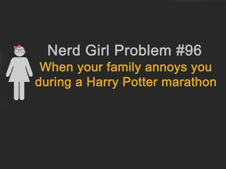 Nerd Girl ProblemPotter Marathons, Girls Problems, Nerd Girls, Harry Potter Marathon, Totally, Damn Time, True Stories, Harry Potter Movies, Nerd Girl Problems