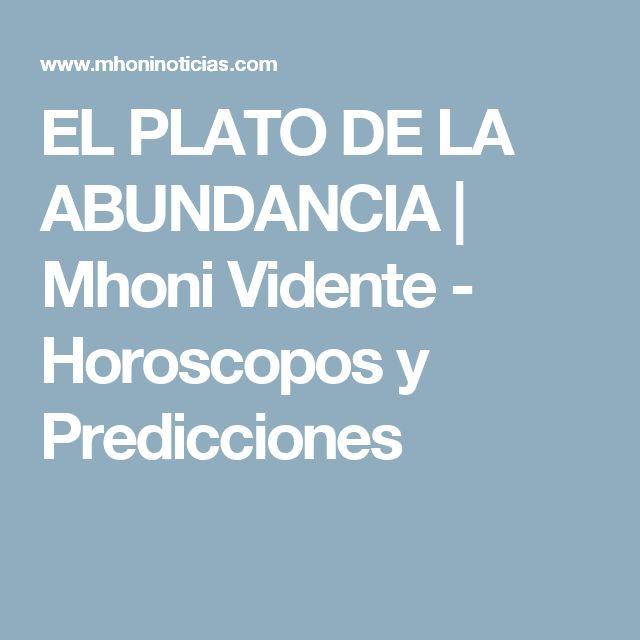 EL PLATO DE LA ABUNDANCIA | Mhoni Vidente - Horoscopos y Predicciones