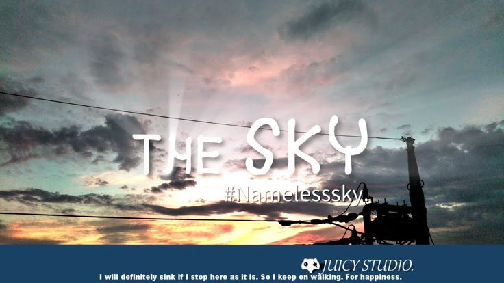 【 Relax - Timelapse 】 The SKY #Namelesssky. - Jun sky 2017.