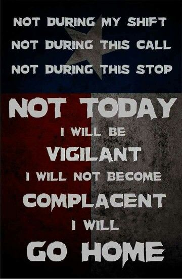 Thanks to Dave Smith (aka Buck Savage) for the NOT TODAY movement in law enforcement. www.bucksavage.com