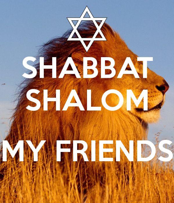 SHABBAT SHALOM MY FRIENDS .I wish you all, joyfull  and peacefull Shabbat time.                                                                                                                                                                                 More