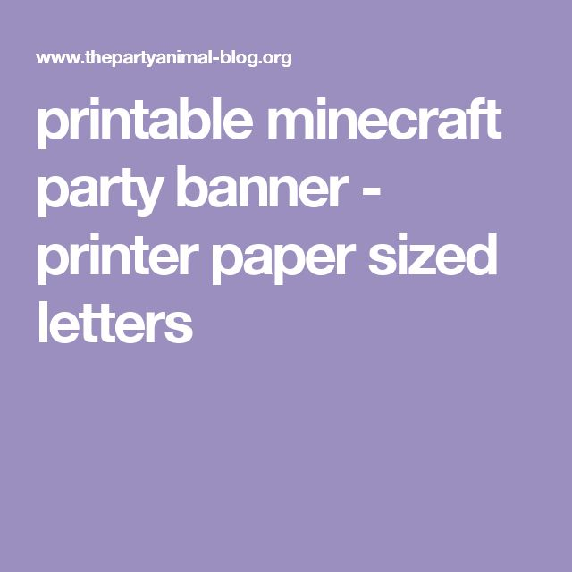 printable minecraft party banner - printer paper sized letters