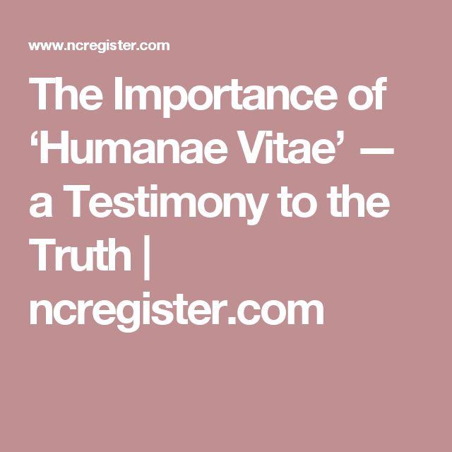 The Importance of 'Humanae Vitae' — a Testimony to the Truth | ncregister.com