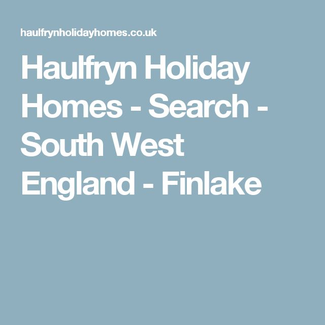 Haulfryn Holiday Homes - Search - South West England - Finlake