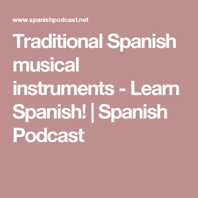 Traditional Spanish musical instruments - Learn Spanish! | Spanish Podcast