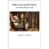 Returning the Favor and other Slices of Life (Kindle Edition)By John G. Hartness