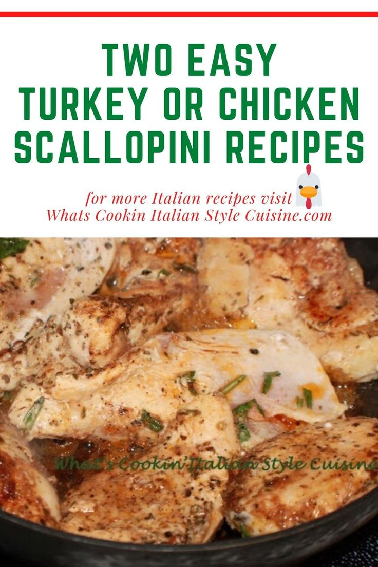 Using Turkey or Chicken these two scallopini recipes are fabulous. One is plain and the other a little more gourmet with…
