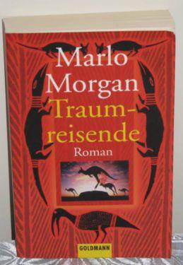Traumreisende; Marlo Morgan; Taschenbuch; 352 Seiten; Goldmann Verlag; Auflage: 4. (2000); ISBN-10:...,Traumreisende; Marlo Morgan; Taschenbuch in München - Untergiesing-Harlaching
