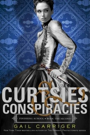 Gail gets the best covers! [#CoverReveal Curtsies & Conspiracies (Finishing School #2)  by Gail Carriger. Expected publication: November 2013 by Little Brown and Company]