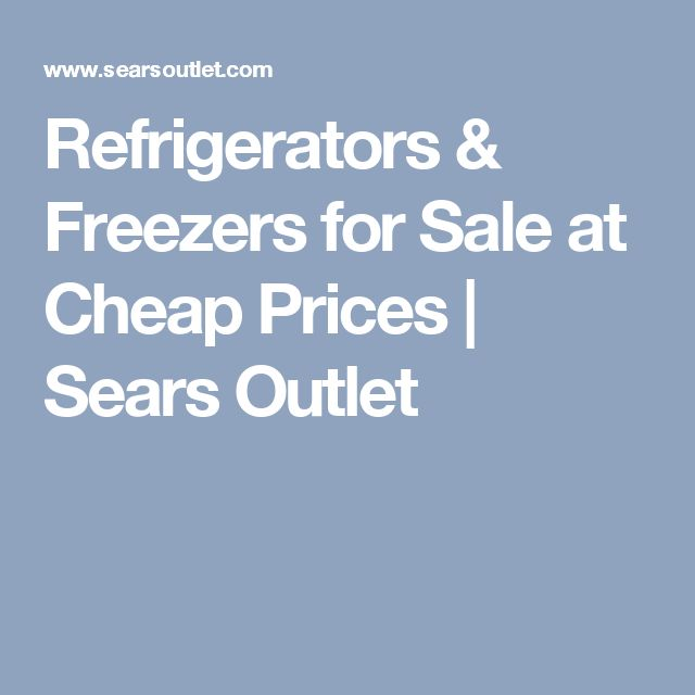 Refrigerators & Freezers for Sale at Cheap Prices | Sears Outlet