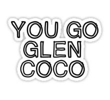 Four for you Glen Coco... Sticker