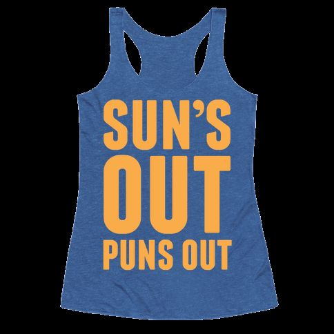 "This punny summer shirt is great for jokers with a corny sense of humor that just wanna party this summer like ""suns out puns out."" This pun shirt is perfect for fans of pun shirts, corny shirts and summer t shirts."