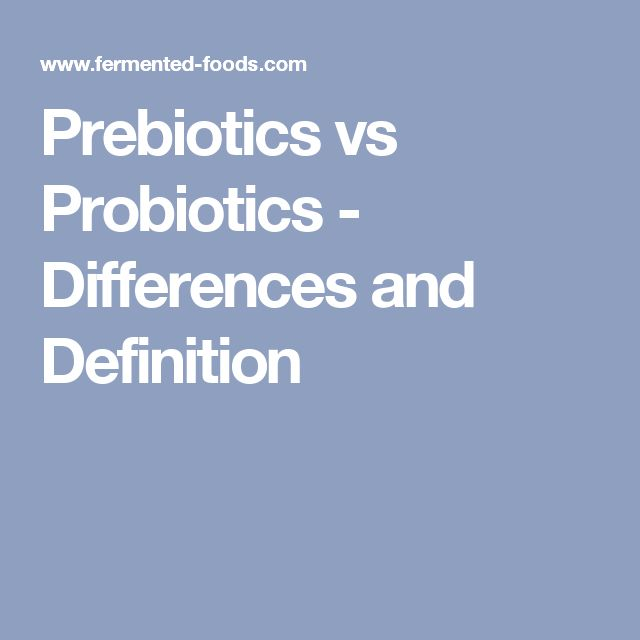 Prebiotics vs Probiotics - Differences and Definition
