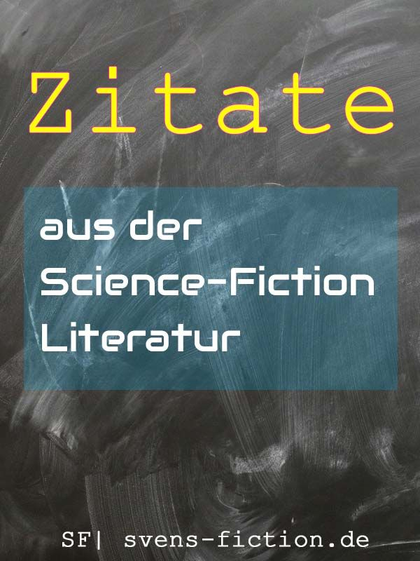 Zitate aus der Science-Fiction Literatur.
