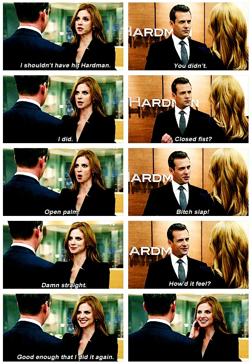 -Bitch slap! -Damn straight. {gif} xD Oh, Donna. #suits