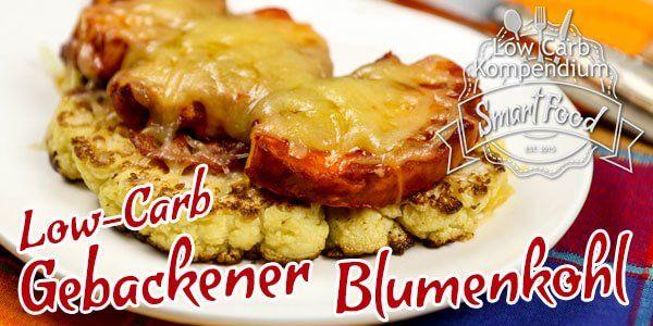 Gebackener Blumenkohl mit Hähnchenbrust und Bacon – würzig & Low-Carb