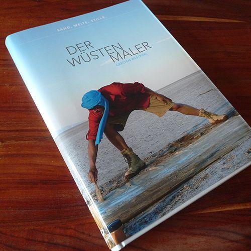 Ein Kunst- und Reisetagebuch für den Wüstenmaler Carsten Westphal. Gebundene Hardcover-Ausgabe. 208 Seiten.