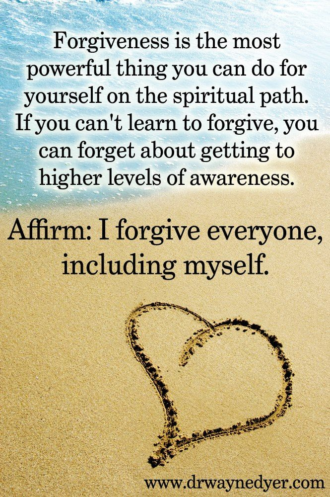 Forgiveness is the most powerful thing you can do for yourself