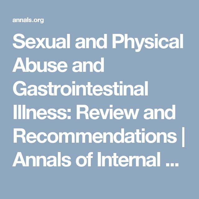 Sexual and Physical Abuse and Gastrointestinal Illness: Review and Recommendations | Annals of Internal Medicine | American College of Physicians