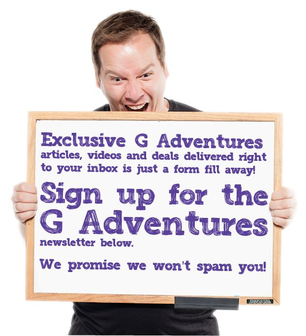 Sign up for the G Adventures newsletter!