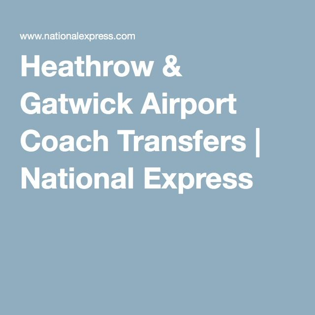 Heathrow & Gatwick Airport Coach Transfers | National Express