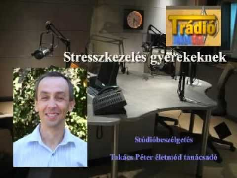 Stresszkezelés gyermekeknek  Stresszkezelés gyermekeknek. Stúdióbeszélgetés Takács Péter életmód tanácsadóval a Trádióban. További információ: http://www.boldog-gyermek.hu