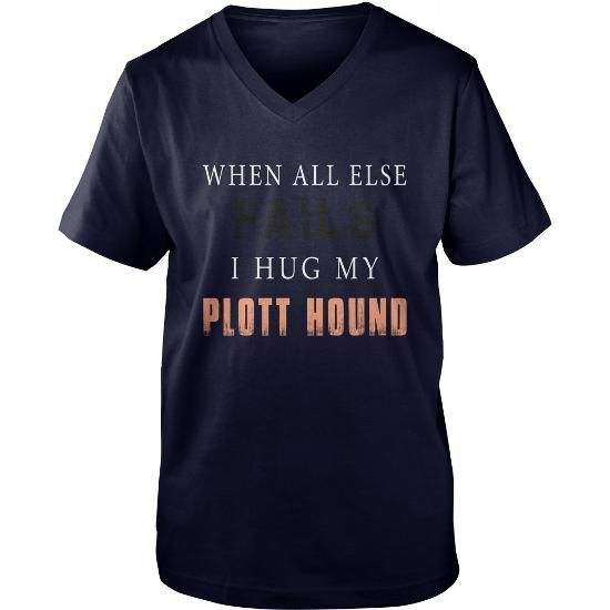 PLOTT HOUND WHEN ALL ELSE FAILS I HUG MY PLOTT HOUND V-NECKS TEE (==►Click To Shopping Here) #plott #hound #when #all #else #fails #i #hug #my #plott #hound #v-necks #Dog #Dogshirts #Dogtshirts #shirts #tshirt #hoodie #sweatshirt #fashion #style
