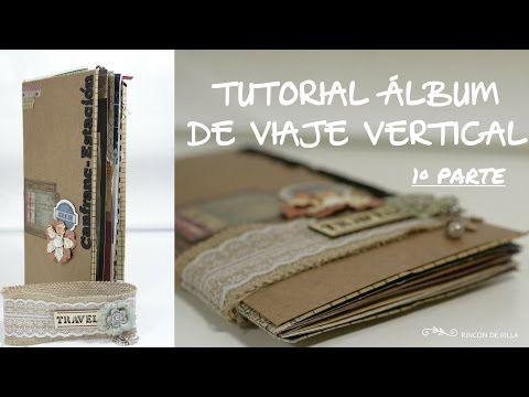 Scrapbooking: Tutorial Album de viaje vertical. Parte1/3. - YouTube