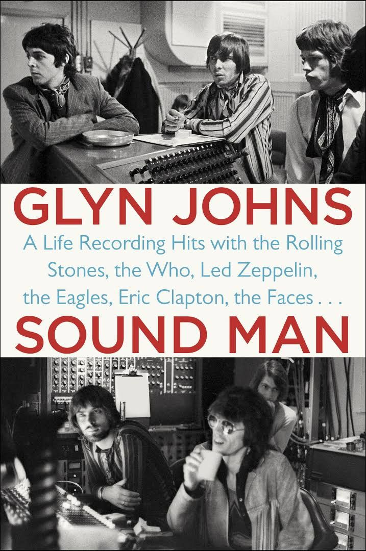 Glyn Johns : Sound Man : A Life Of Recording Hits...