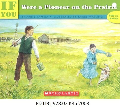 If You Were a Pioneer on the Prairie - by Anne Kamma, James Watling.