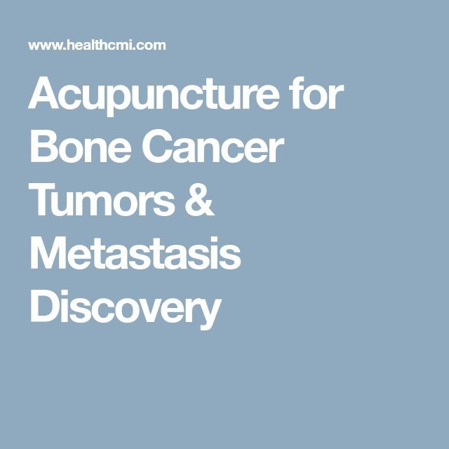 Acupuncture for Bone Cancer Tumors & Metastasis Discovery