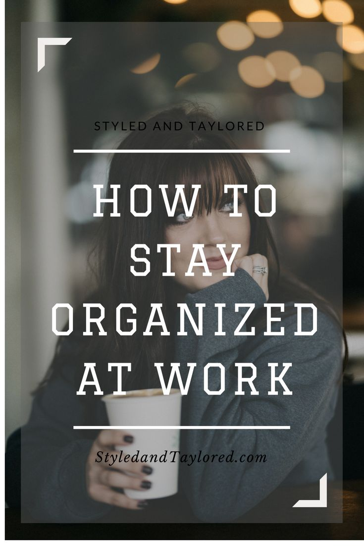 How to stay organized at work including tackling your email inbox like a pro.