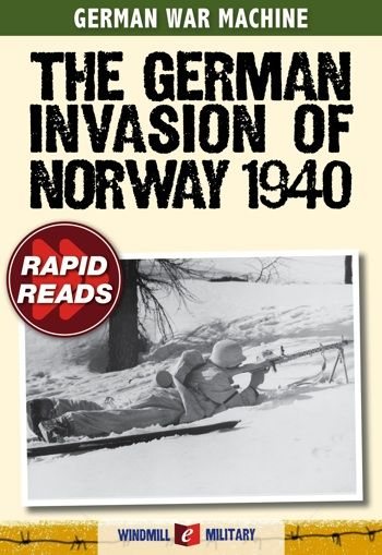 The German Invasion of Norway, codenamed Operation Weserübung, was one of the most impressive German strategic achievements of the war. Illustrated with several color maps, this book describes the planning and execution of the Norwegian campaign.  eBook from germanwarmachine.com