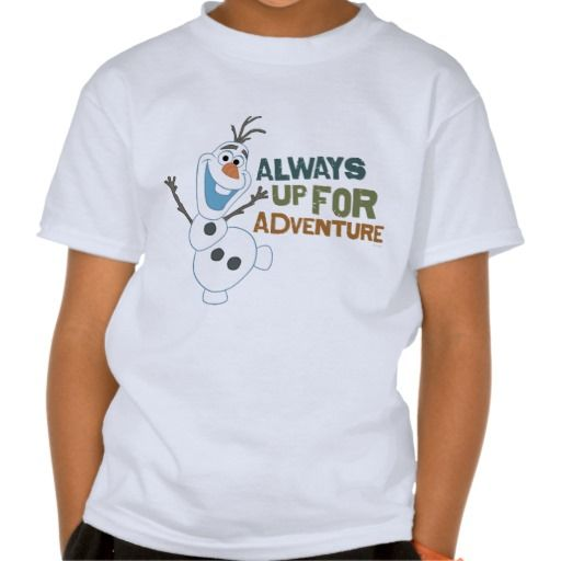Olaf - Always up for Adventure Tees