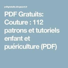 PDF Gratuits: Couture : 112 patrons et tutoriels enfant et puériculture (PDF)