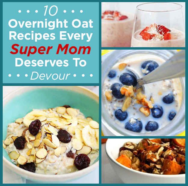 10 Overnight Oat Recipes Every Super Mom Deserves To Devour