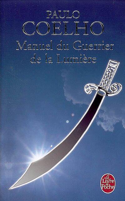 Paolo Coelho - manuel du guerrier de la lumière
