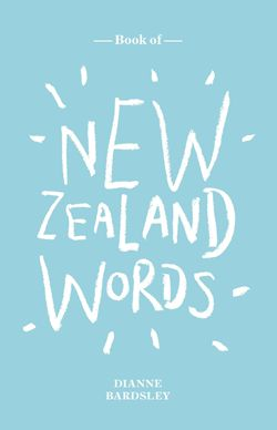 Book of NZ Words by Dianne Bardsley, examines the development of New Zealand English and contains 1500 samples of New Zealand's distinctive vocabulary.