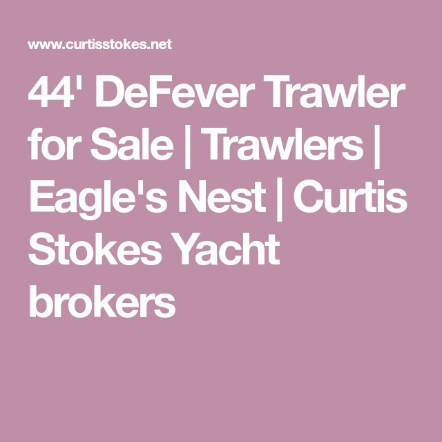 44' DeFever Trawler for Sale | Trawlers | Eagle's Nest | Curtis Stokes Yacht brokers