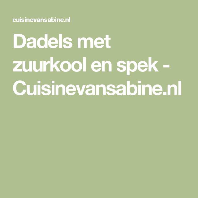 Dadels met zuurkool en spek - Cuisinevansabine.nl