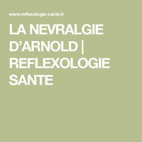 LA NEVRALGIE D'ARNOLD   REFLEXOLOGIE SANTE
