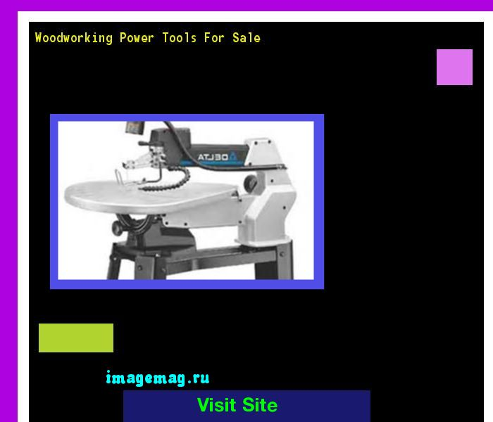 Woodworking Power Tools For Sale 134143 - The Best Image Search