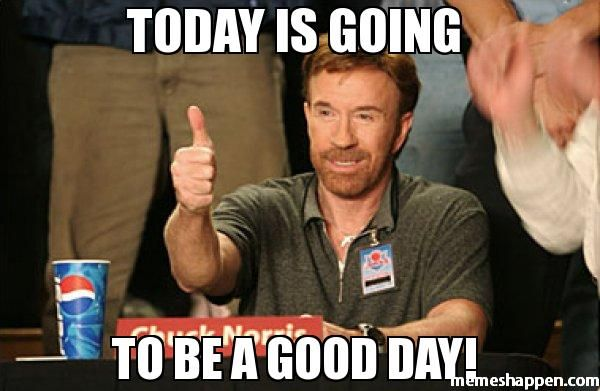 20 Today Was A Good Day Memes That Are Totally Worth Sharing Sayingimages Com Chuck Norris Jokes Chuck Norris Chuck Norris Facts