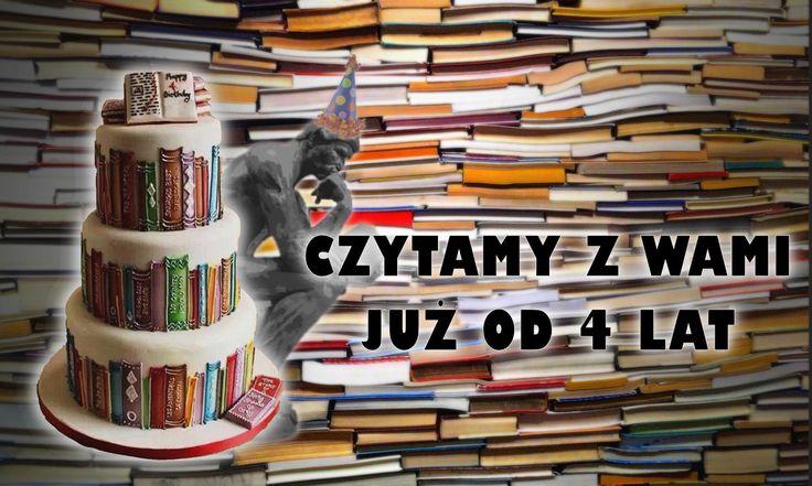 Dziś mija 4 rok od kiedy czytamy razem z Wami ;-) Przez ten czas zrecenzowaliśmy 1224 tytuły. Dziękujemy za to, że jesteście, komentujecie i wymieniacie się opiniami na temat przeczytanych książek.