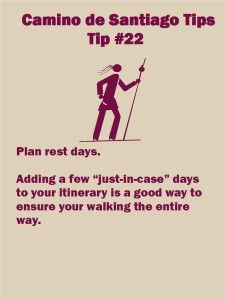 Camino Tip No. 22: Plan at least 1 day to get over jet lag. Traveling overnight and loosing hours to time-zone changes is exhausting. The rest day can reduce danger for those who hike 12 to 14 hours over the Pyrenees.  If you complete the Camino without using the scheduled days off, you may want to visit the Atlantic coastline. Muxia and Fistera are two popular pilgrim destinations after Santiago de Compostela. You can walk to these port towns in three days or take a bus, which runs daily.