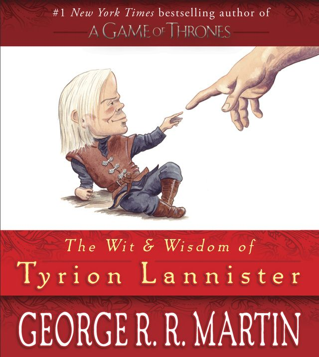 The Only Book You Really Need: The Wit and Wisdom of Tyrion Lannister